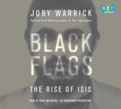 Black Flags: The Rise of Isis [Audio]