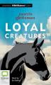 Loyal Creatures [Audio]