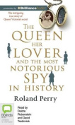 The Queen, Her Lover and the Most Notorious Spy in History [Audio]