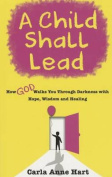 A Child Shall Lead