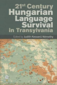 21st Century Hungarian Language Survival in Transylvannia