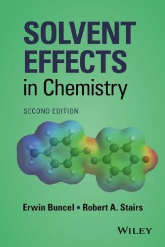 Solvent Effects in Chemistry by Erwin Buncel.