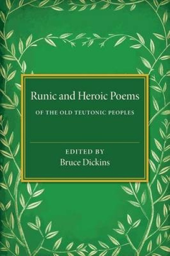 Runic and Heroic Poems of the Old Teutonic Peoples by Bruce Dickins.