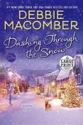 Dashing Through the Snow [Large Print]