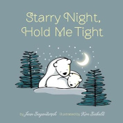 Starry Night, Hold Me Tight [Board Book]