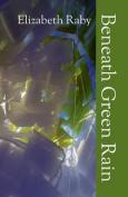 Beneath Green Rain
