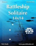 Battleship Solitaire 14x14 - Volume 1 - 276 Logic Puzzles