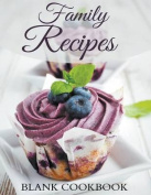 Family Recipes: Blank Cookbook