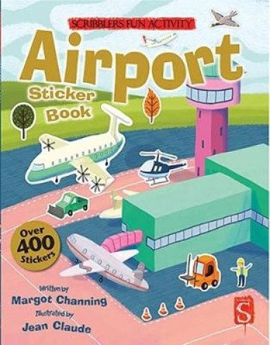 Airport: Sticker Book (Scribblers Fun Activity) by Margot Channing.