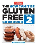 How Can it be Gluten Free Cookbook Volume 2