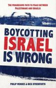 Boycotting Israel Is Wrong