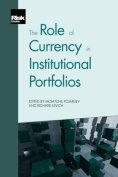 The Role of Currency in Institutional Portfolios