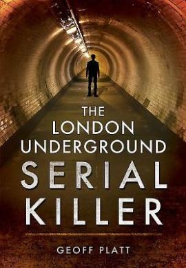The London Underground Serial Killer