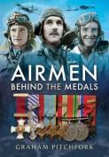 Air Men Behind the Medals