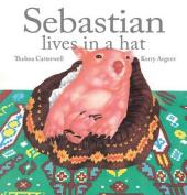 Sebastian Lives in a Hat [Board book]