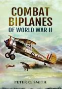 Combat Biplanes of World War II