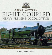 The Great Western Eight Coupled Heavy Freight Locomotives