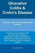 Ulcerative Colitis & Crohn's Disease. Ulcerative Colitis, Crohn's Disease & Ibs Treatment Including