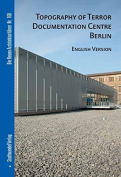 Topography of Terror Documentation Centre Berlin