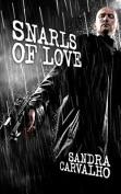 Snarls of Love