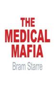 The Medical Mafia
