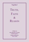 Truth, Faith & Reason - Study Guide