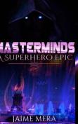 Masterminds, a Superhero Epic