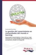 La Gestion del Conocimiento En Comunidades del Mundo E-Learning [Spanish]