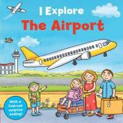 The Airport (I Explore) [Board book]