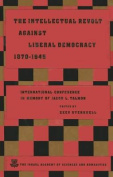 The Intellectual Revolt Against Liberal Democracy, 1875-1945