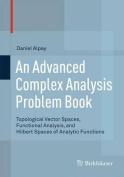 Advanced Complex Analysis Problem Book