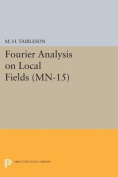 Fourier Analysis on Local Fields