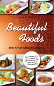 Beautiful Foods - The Art of African Catering