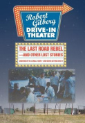 The Last Road Rebel-And Other Lost Stories