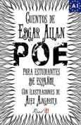 Cuentos de Edgar Allan Poe Para Estudiantes de Espanol. Nivel A1 [Spanish]