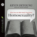 What Does the Bible Really Teach about Homosexuality? [Audio]