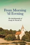 From Morning 'Til Evening