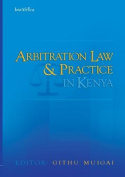 Arbitration Law and Practice in Kenya