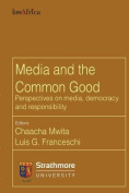 Media and the Common Good. Perspectives on Media, Democracy and Responsibility