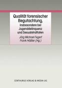 Qualitat Forensischer Begutachtung, Insbesondere Bei Jugenddelinquenz Und Sexualstraftaten  [GER]