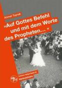 """""""Auf Gottes Befehl Und Mit Den Worten Des Propheten..."""" [GER]"""