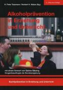 Alkoholpravention in Erziehung Und Unterricht  [GER]