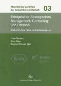 Erfolgsfaktor Strategisches Management, Controlling Und Personal [GER]