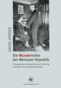 Die Wunderheiler Der Weimarer Republik [GER]