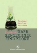 Uber Gentechnik Und Klone [GER]