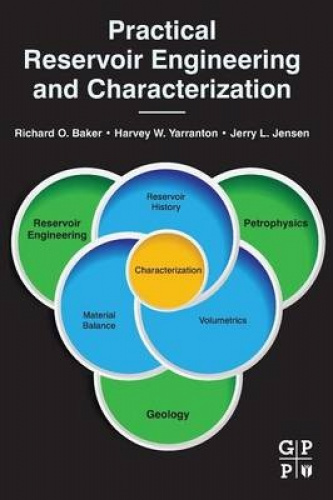 Practical Reservoir Engineering and Characterization by Richard O. Baker.
