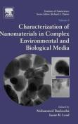 Characterization of Nanomaterials in Complex Environmental and Biological Media