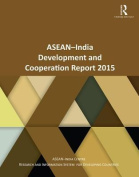ASEAN-India Development and Cooperation Report 2015