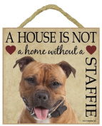 Staffordshire Bull Terrier (Red) Gift - Staffie Plaque 'House is not a Home' - Hang it or Stand it on the easel..