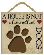 Dog Lovers Gift - Plaque 'House is not a Home' - Hang it or Stand it on the easel..